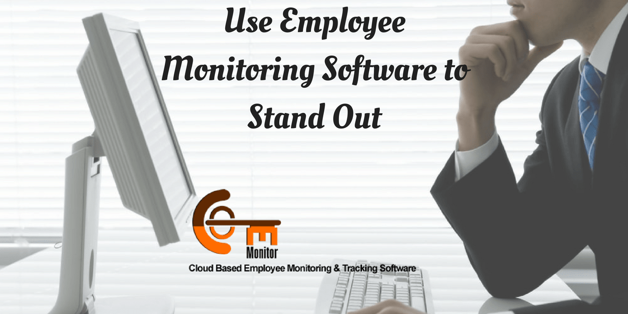 How to Use Employee Monitoring Software to Stand Out?