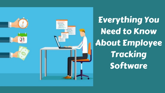 Everything You Need to Know About Employee Tracking Software