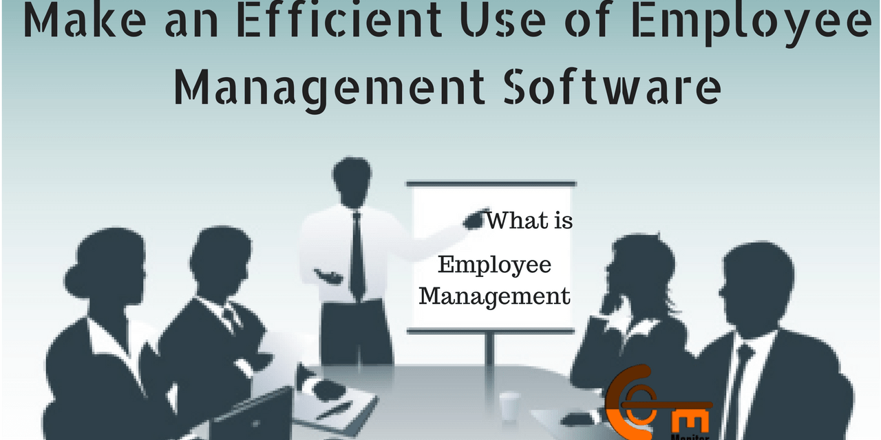 How to make an Efficient Use of Employee Management Software?