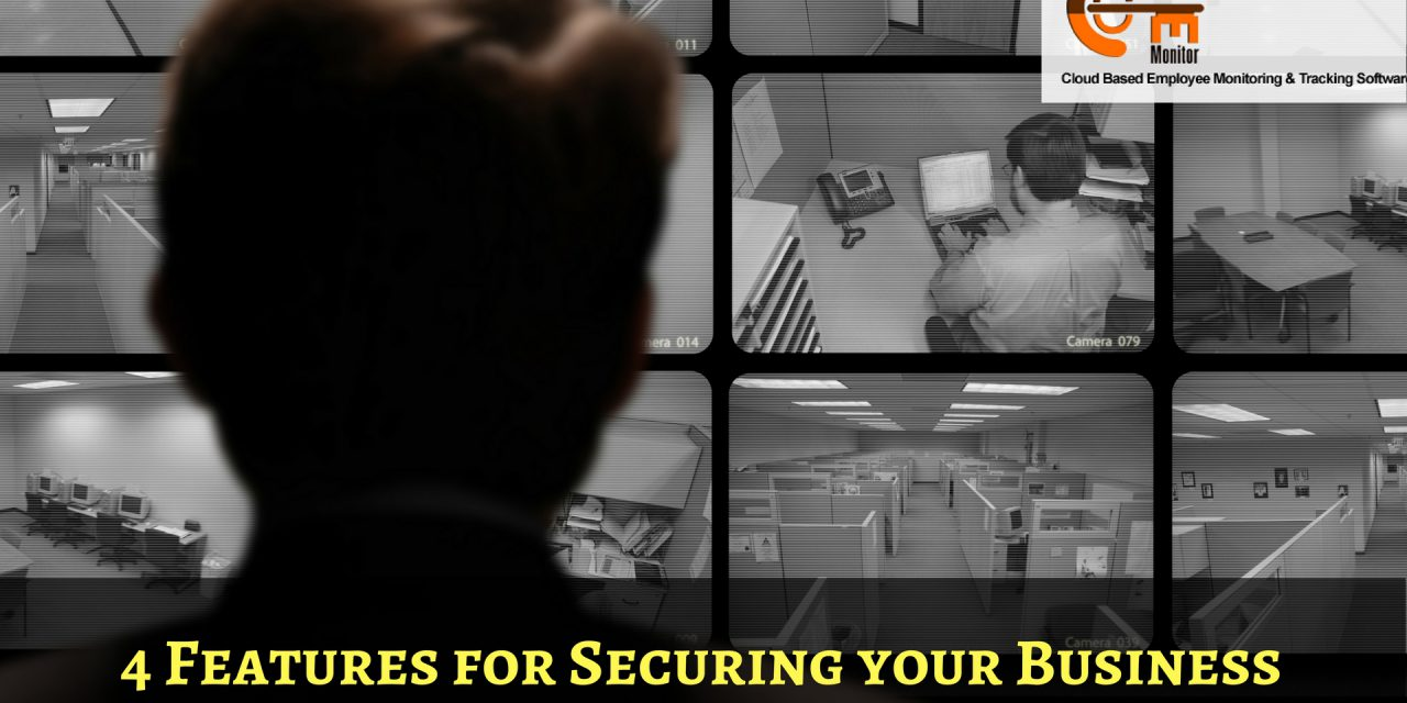 Employee Tracking Software: 4 Features for Securing your Business