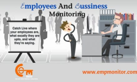 Employee Monitoring Software: How to Protect Your Employee By Protecting Your Business?