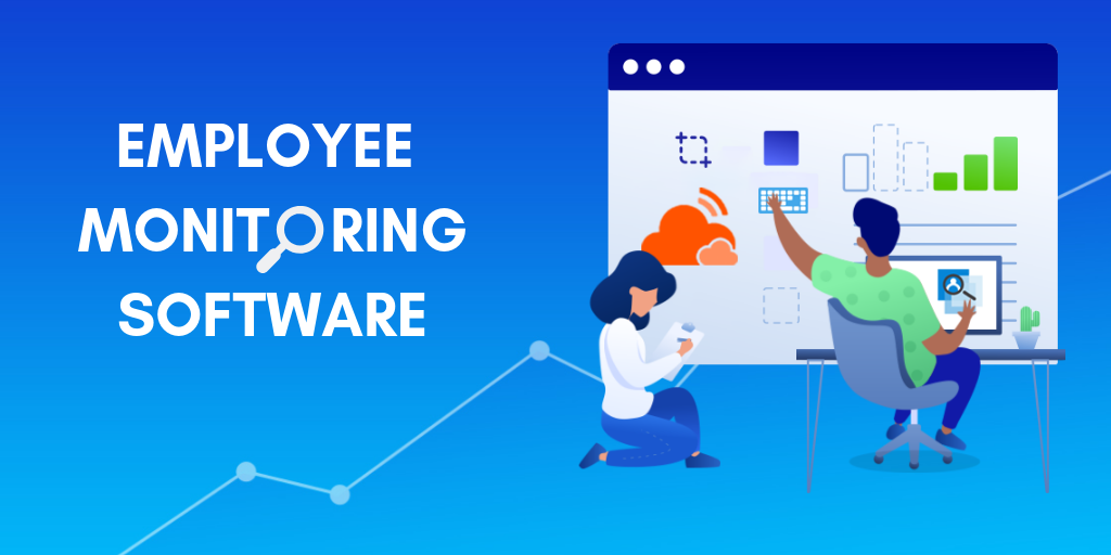 Why You Should Use Employee Monitoring Software?