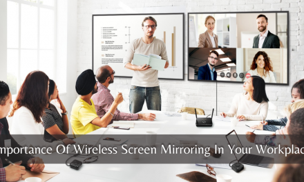 Importance Of Wireless Screen Mirroring In Your Workplace