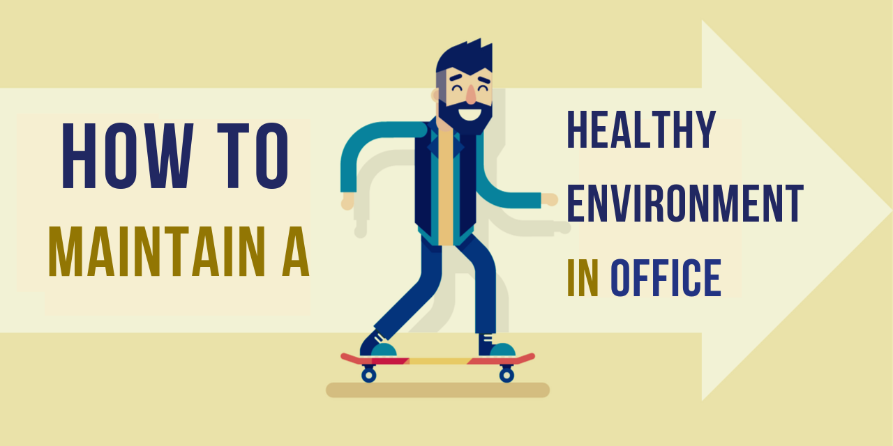 How To Maintain A Healthy Environment In Office While Monitoring Your Employees