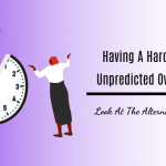Having A Hard Time With Unpredicted Overtime Pay? Look At The Top 03 Alternatives To Prevent!