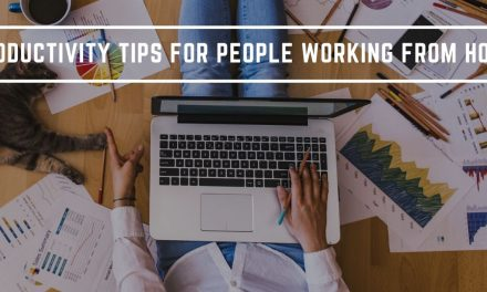 11 Productivity Tips For People Working From Home