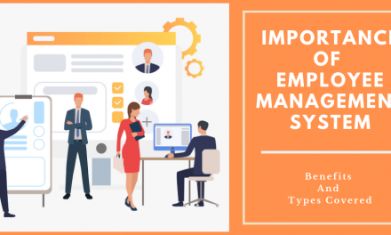 Importance Of Employee Management System | Benefits And Types Covered