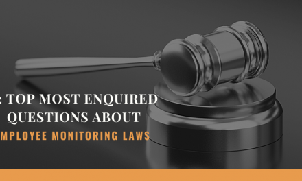 12 Top Most Enquired Questions About Employee Monitoring Laws
