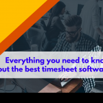 Everything-you-need-to-know-about-the-best-timesheet-software