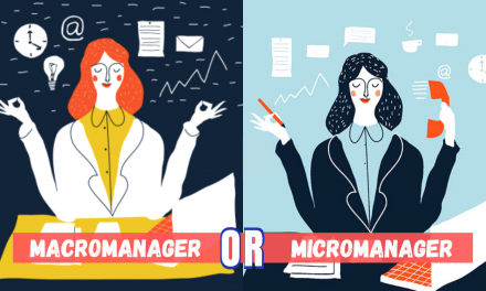 Here is Why You Should Opt Macro-managing Over Micromanaging