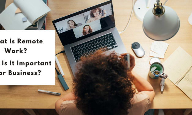 What Is Remote Work? Why Is It Important For Business?