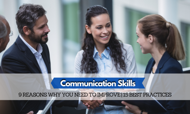 9 Reasons Why You Need To Improve Your Communications Skills   15 Best Practices