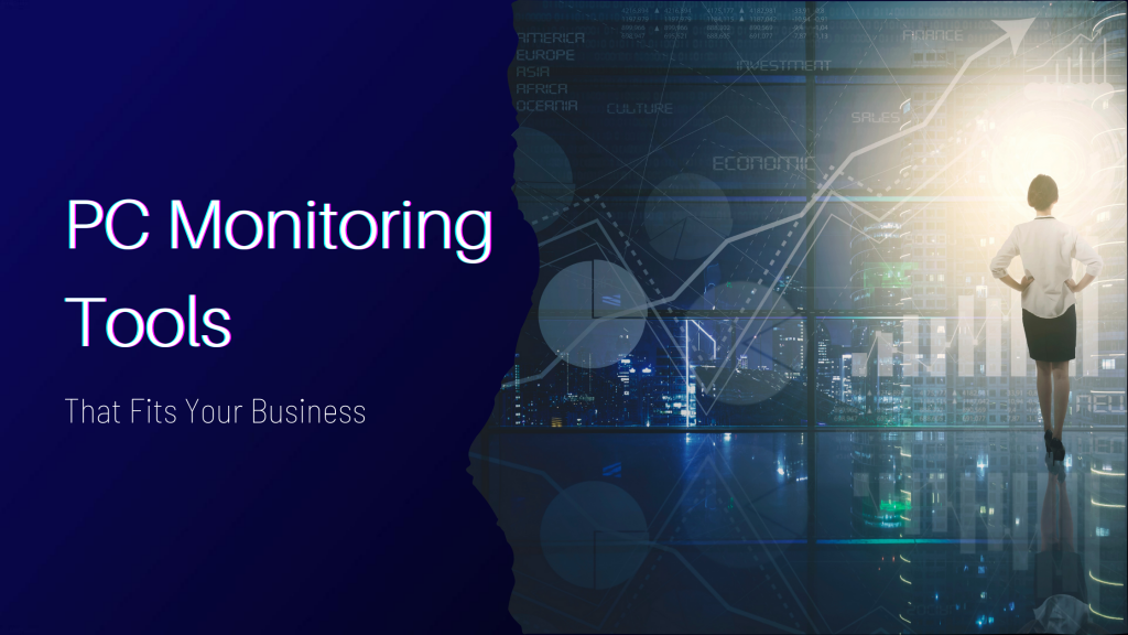 PC-Monitoring-Tools-That-Fits-Your-Business