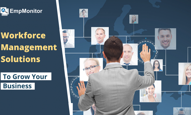 Why Do We Need Workforce Management Solutions To Grow?
