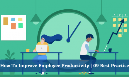 How To Improve Employee Productivity | 09 Best Practices