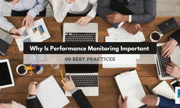 Why Is Performance Monitoring Important | 09 Best Practices