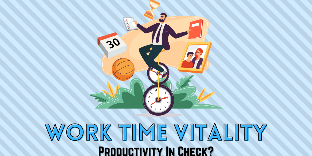 Work Time Vitality: Productivity In Check?